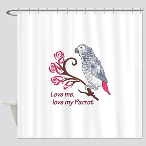 LOVE ME LOVE MY PARROT Shower Curtain