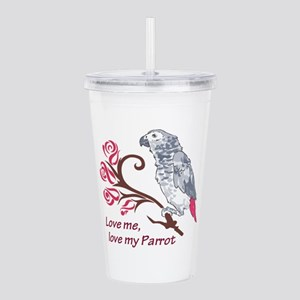 LOVE ME LOVE MY PARROT Acrylic Double-wall Tumbler