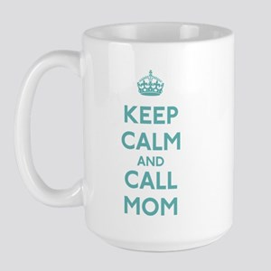 Keep Calm and Call Mom Large Mug
