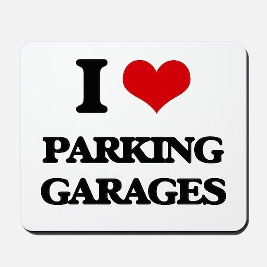 I Love Parking Garages Mousepad