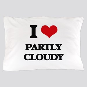 I love Partly Cloudy Pillow Case