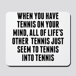 Tennis On Your Mind Mousepad