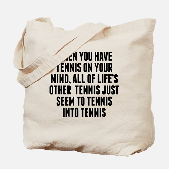 Tennis On Your Mind Tote Bag