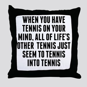 Tennis On Your Mind Throw Pillow
