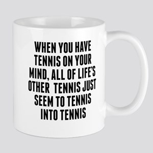 Tennis On Your Mind Mugs