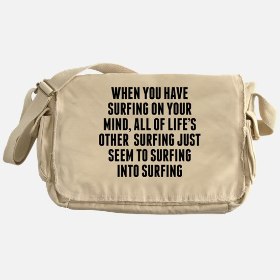 Surfing On Your Mind Messenger Bag