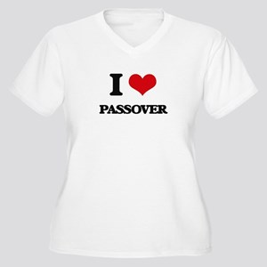 I Love Passover Plus Size T-Shirt