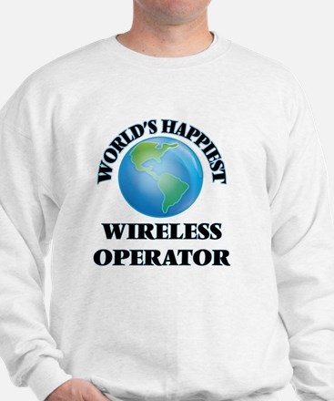 World's Happiest Wireless Operator Sweatshirt
