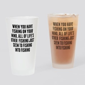 Fishing On Your Mind Drinking Glass