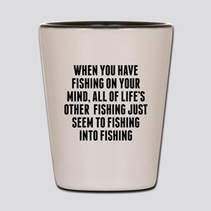 Fishing On Your Mind Shot Glass