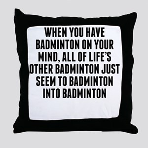 Badminton On Your Mind Throw Pillow