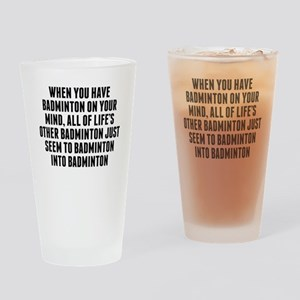 Badminton On Your Mind Drinking Glass