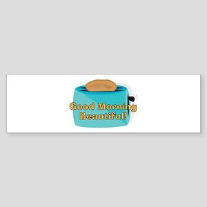 Toaster_Good Morning Bumper Sticker