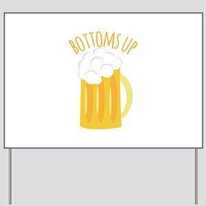 Bottoms Up Yard Sign
