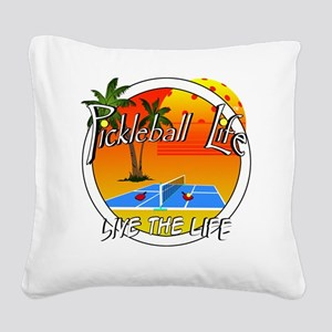 Pickleball Life Live the Life Square Canvas Pillow