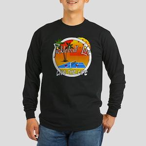 Pickleball Life Live the  Long Sleeve Dark T-Shirt