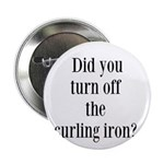 Did you turn off the curling iron? 2.25