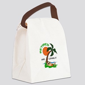 RETIRED AND LOVING IT Canvas Lunch Bag