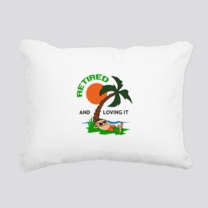 RETIRED AND LOVING IT Rectangular Canvas Pillow