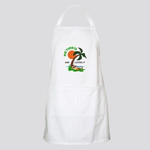 RETIRED AND LOVING IT Apron
