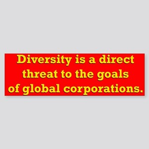 Diversity is a threat Bumper Sticker