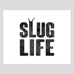 Slug Life Thug Life Posters