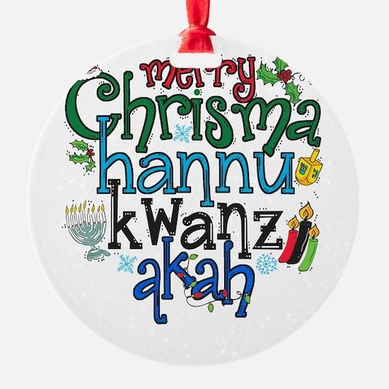 Merry Chrismahannukwanzakah Ornament