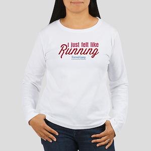 I Just Felt Like Running Long Sleeve T-Shirt