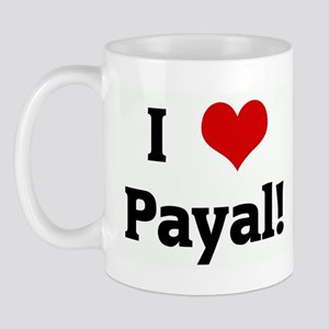 I Love Payal! Mug