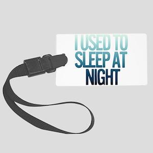 I used to Sleep at night Large Luggage Tag