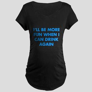 I'll Be More Fun Maternity Dark T-Shirt