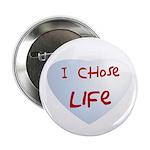 "I chose life 2.25"" Button (100 pack)"