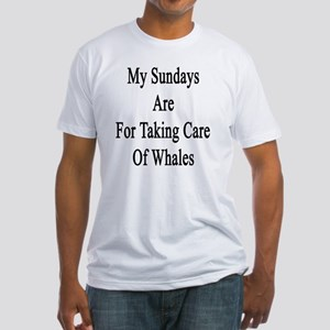 My Sundays Are For Taking Care Of W Fitted T-Shirt