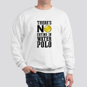 No Crying in Water Polo Sweatshirt