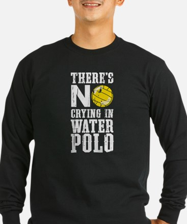 No Crying in Water Polo Long Sleeve T-Shirt