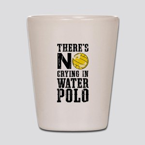No Crying in Water Polo Shot Glass