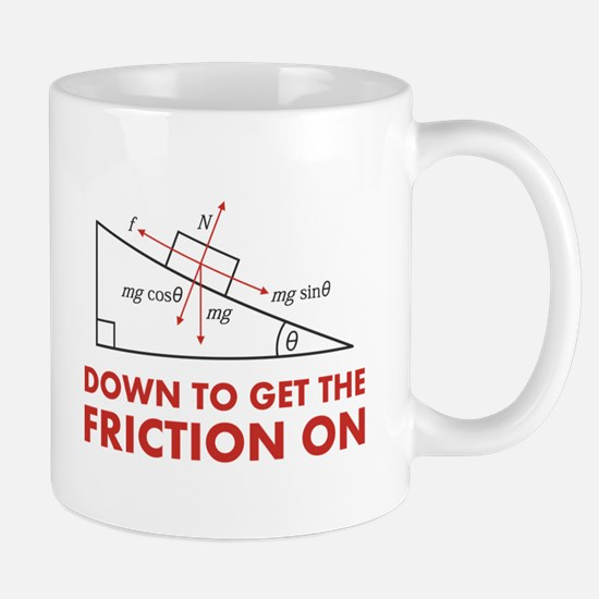 Down to Get the Friction On Physics Diagram Mugs
