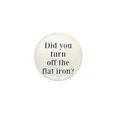 Did you turn off the flat iron? Mini Button (100 p