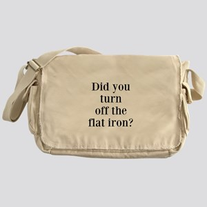 Did you turn off the flat iron? Messenger Bag