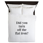Did you turn off the flat iron? Queen Duvet
