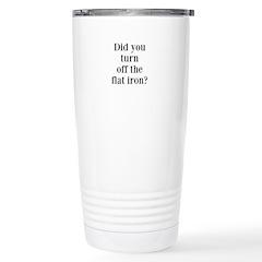 Did you turn off the flat iron? Travel Mug
