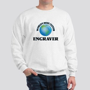 World's Most Clever Engraver Sweatshirt