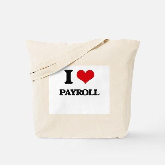 I Love Payroll Tote Bag