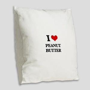 I Love Peanut Butter Burlap Throw Pillow