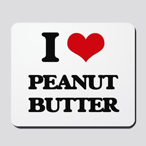 I Love Peanut Butter Mousepad
