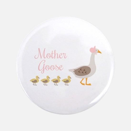 "Mother Goose 3.5"" Button"