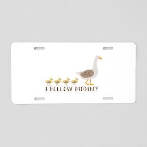 I Follow Mommy Aluminum License Plate