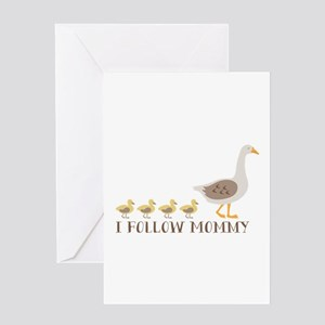 I Follow Mommy Greeting Cards
