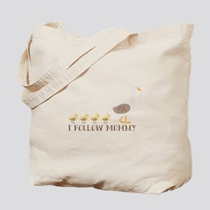 I Follow Mommy Tote Bag