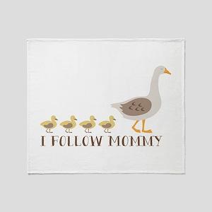 I Follow Mommy Throw Blanket
